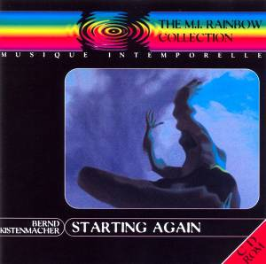 Cover - Bernd Kistenmacher: Starting Again - Rainbow Collection 6