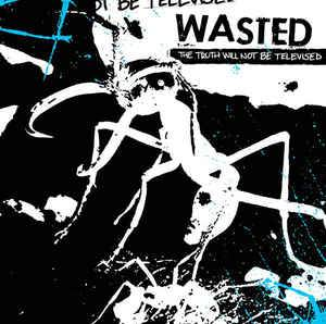 "Wasted: The Truth Will Not Be Televised (12"") - Bild 1"