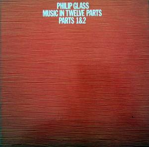 Philip Glass: Music In Twelve Parts - Parts 1&2 - Cover