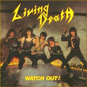 Living Death: Watch Out!