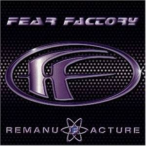 Cover - Fear Factory: Remanufacture (Cloning Technology)