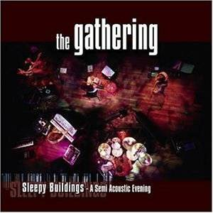 The Gathering: Sleepy Buildings - A Semi Acoustic Evening - Cover