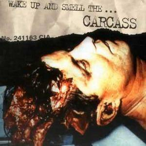 Carcass: Wake Up And Smell The... Carcass - Cover