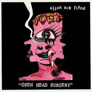 Cover - Alien Sex Fiend: Open Head Surgery