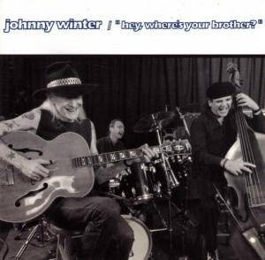 Johnny Winter: Hey, Where's Your Brother? - Cover