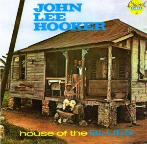 John Lee Hooker: House Of The Blues - Cover