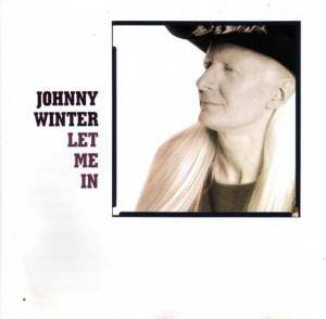 Johnny Winter: Let Me In - Cover