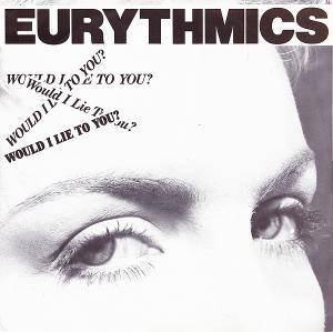 Eurythmics: Would I Lie To You? - Cover