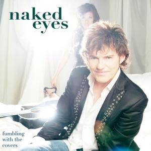 Cover - Naked Eyes: Fumbling With The Covers