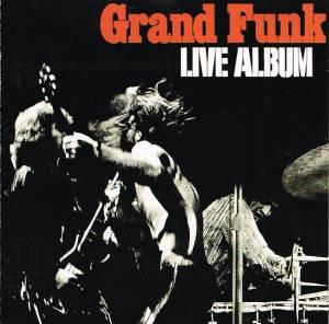 Grand Funk Railroad: Live Album (CD) - Bild 1