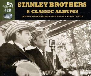 The Stanley Brothers: 8 Classic Albums - Cover