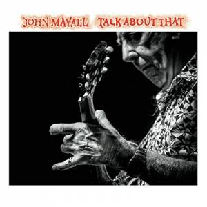 John Mayall: Talk About That - Cover