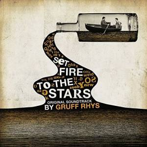 Cover - Gruff Rhys: Set Fire To The Stars - Original Soundtrack