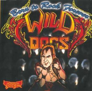 Cover - Wild Dogs: Born To Rock Forever