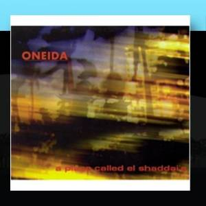 Cover - Oneida: Place Called El Shaddai's, A