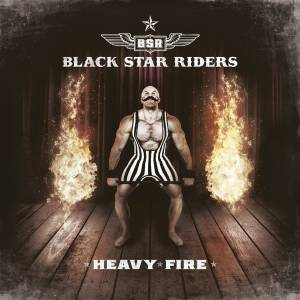 Cover - Black Star Riders: Heavy Fire