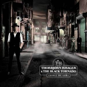 Thorbjørn Risager & The Black Tornado: Change My Game - Cover