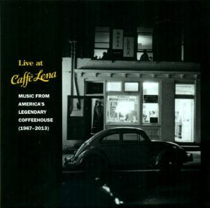 Live At Caffè Lena - Music From America's Legendary Coffeehouse (1967-2013) - Cover