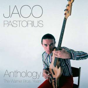 Jaco Pastorius: Anthology: The Warner Bros. Years - Cover