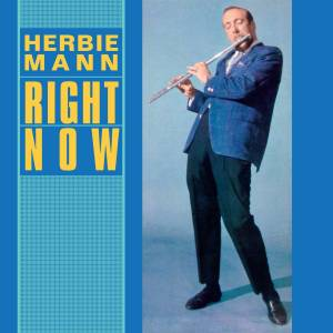 herbie mann right now 2014. Black Bedroom Furniture Sets. Home Design Ideas