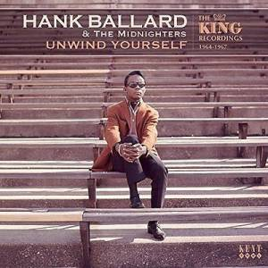 Cover - Hank Ballard & The Midnighters: Unwind Yourself - The King Recordings 1964-1967