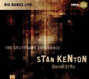 Cover - Stan Kenton & His Orchestra: Stuttgart Experience, The