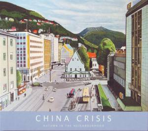 Cover - China Crisis: Autumn In The Neighbourhood