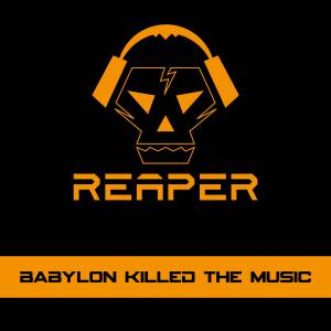 Cover - Reaper: Babylon Killed The Music