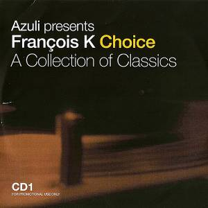 Cover - Fingers Inc.: François K ‎choice - A Collection Of Classics