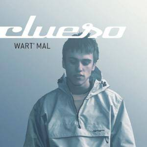 Clueso: Wart' Mal - Cover