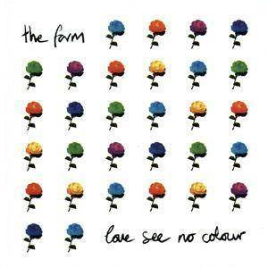 Cover - Farm, The: Love See No Colour