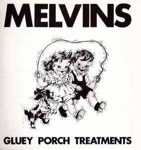 Cover - Melvins: Gluey Porch Treatments