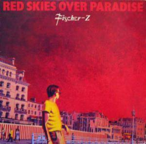 Fischer-Z: Red Skies Over Paradise (LP) - Bild 1