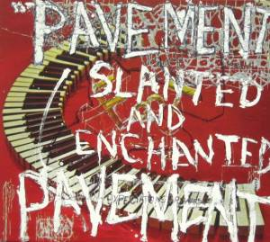 Cover - Pavement: Slanted And Enchanted