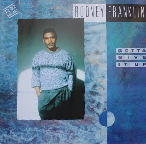 Cover - Rodney Franklin: Gotta Give It Up