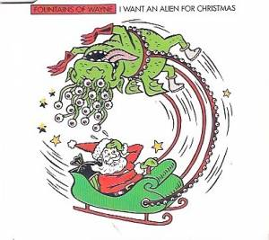 Cover - Fountains Of Wayne: I Want An Alien For Christmas