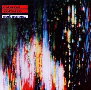 Cabaret Voltaire: Red Mecca - Cover
