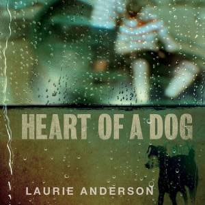 Cover - Laurie Anderson: Heart Of A Dog