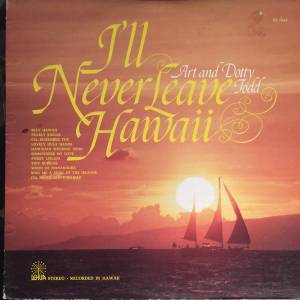 Cover - Art And Dottie Todd: I'll Never Leave Hawaii