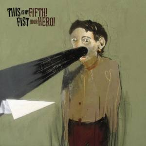 Fifth Hour Hero: Fifth Hour Hero / This Is My Fist - Cover