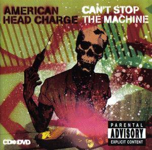 Cover - American Head Charge: Can't Stop The Machine