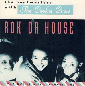 The Beatmasters Feat. The Cookie Crew: Rok Da House - Cover