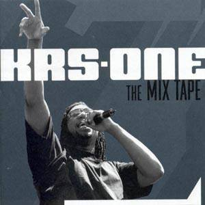 Cover - KRS-One: Mix Tape, The