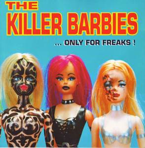 Cover - Killer Barbies, The: ... Only For Freaks !