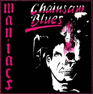 Cover - Maniacs: Chainsaw Blues