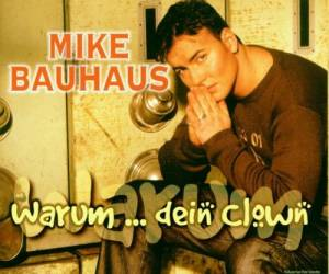 Cover - Mike Bauhaus: Warum...Dein Clown