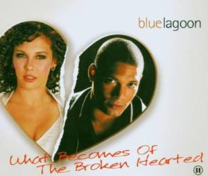 Cover - Bluelagoon: What Becomes Of The Broken Hearted