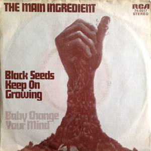 Cover - Main Ingredient, The: Black Seeds Keep On Growing