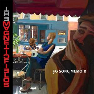 Cover - Magnetic Fields, The: 50 Song Memoir