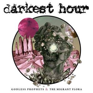 Cover - Darkest Hour: Godless Prophets & The Migrant Flora